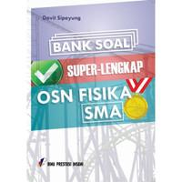 BUKU OLIMPIADE FISIKA SMA -Bank soal Super Lengkap OSN Fisika SMA