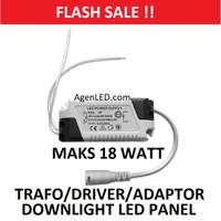 DRIVER ADAPTOR TRAFO 18W LAMPU DOWNLIGHT LED PANEL 18 W WATT 12 BALAST