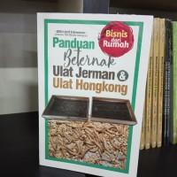 Buku Panduan Beternak Ulat Jerman Dan Ulat Hongkong - Affri Arif
