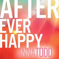 After Ever Happy (The After Series Book 4) (by Anna Todd)