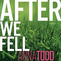 After We Fell (The After Series Book 3) (by Anna Todd)
