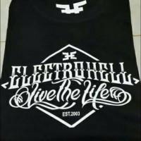 tshirt baju kaos ELECTROHELL LIVE THE LIFE