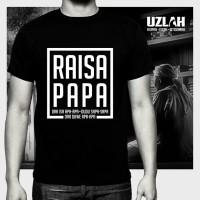 tshirt/baju/kaos raisa papa