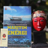 Paradigma Pengembangan Maritim Dan Energi -Daniel Mohammad R BUKU ORI