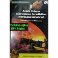 Buku Aspek Hukum Penyelesaian Perselisihan Hubungan Industrial