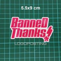 BANNED THANKS - Sticker Logoposting Bandori Bang Dream Stiker