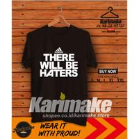 Kaos Baju Adidas There Will Be Haters Kaos Sport - Karimake