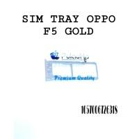 SIM TRAY OPPO F5 GOLD