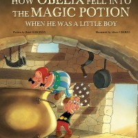 Asterix: How Obelix Fell Into the Magic Potion: When He Was a Little..