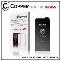 Iphone XR - COPPER Tempered Glass Full Glue ANTI GLARE / MATTE