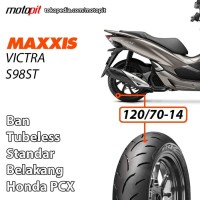 Maxxis VICTRA S98 ST 120/70-14 Ban Standar Honda PCX Belakang Tubeless