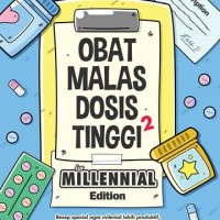 Obat Malas Dosis Tinggi for Millenials Edition By: Khalifa Bisma