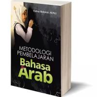 METODOLOGI PEMBELAJARAN BAHASA ARAB FATHUR ROHMAN, M.PD.I MADANI