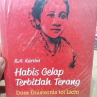 BUKU HABIS GELAP TERBITLAH TERANG - R.A KARTINI - NARASI