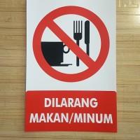 SIGN STICKER K3 RAMBU SAFETY DILARANG MAKAN DAN MINUM 20X30CN