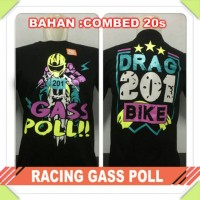 PROMO Kaos racing gass poll drag bike 201 m combed hitam baju distro t