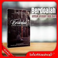 Buku Agama Islam Berdoalah Untuk Urusan Apapun M Fauzil Adhim
