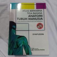 Buku Atlas Berwarna Tiga Bahasa, Anatomi Tubuh Manusia - Syaifuddin