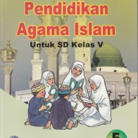 buku sd kelas 5 Buku BSE : Pend Agama Islam Untuk SD/MI Kelas 5, by :