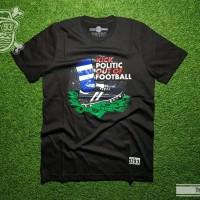 T-shirt kaos distro PERSIB KICK POLITIC OUT OFF FOOTBALL