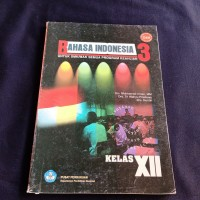 BUKU BAHASA INDONESIA SMK MAK KLS XII SEMUA KEAHLIAN BSE