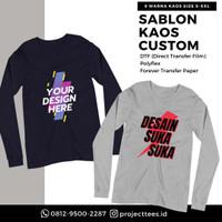 Sablon Kaos Satuan/Lusinan Lengan Panjang DTG/Polyflex/Transfer Paper