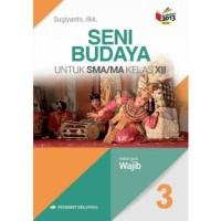 Buku Seni Budaya SMA Kelas 12/XII Penerbit Erlangga, Sugiyanto, dkk