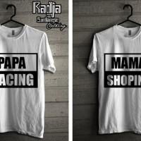 Kaos Unik Baju Combed 30s Distro Papa Racing Mama Shopping Couple