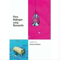 Para Bajingan Yang Romantis - Roberto Bolano