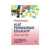 Buku Pengembangan Alat Permainan Edukatif Anak Usia Dini - Sigit P