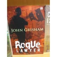 Pengacara Bajingan (Rogue Lawyer) (Soft Cover)- oleh John Grisham