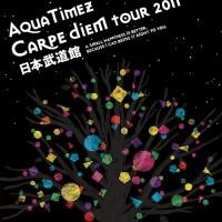 Aqua Timez Carpe diem Tour 2011 Nippon Budokan [Blu-ray]