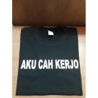 Kaos Baju Combed 30s Distro Aku Cah Kerjo Kerja Polos Custom Indonesia