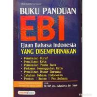 Buku Panduan EBI Ejaan Bahasa Indonesia Yg Di Sempurnakan / SD-SMP-SMA