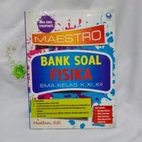 MAESTRO BANK SOAL FISIKA SMA KELAS X, XI, XII