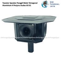 Tweeter Speaker Panggil Walet Tetragonal Aluminium 4 Sisi AUDAX AX 61
