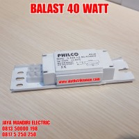 BALAST BTA PHILCO 40 WATT / TRAVO BERAT 40W UNTUK LAMPU NEON TL 36W 40
