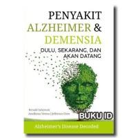 Buku Penyakit Alzheimer Dan Demensia Dulu, Sekarang, Dan Akan Datang