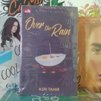 OVER THE RAIN OLEH ASRI TAHIR