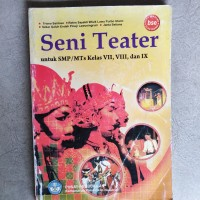Buku Seni Teater Smp Mts Kelas Vii Viii iX 1 2 3 Bse pusat Perbukuan
