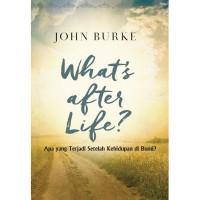 Buku Apa yang Terjadi Setelah Kehidupan di Bumi (John Burke)