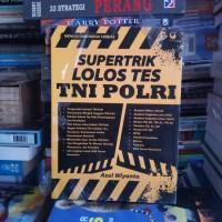 BUKU ORIGINAL SUPERTRIK LOLOS TES TNI POLRI ASUL WIYANTO