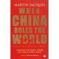 Buku When China Rules The World by Martin Jacques
