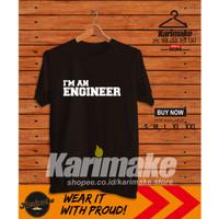 Kaos Baju Profesi Iam Engineer Kaos DIstro - Karimake