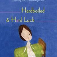 Hardboiled & Hard Luck (by Banana Yoshimoto)