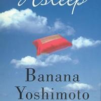 Asleep (by Banana Yoshimoto)