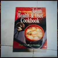 Mary Trevelyan Hodder - The Complete Asian Health & Diet Cookbook