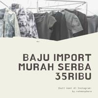 Baju Import Wanita serba 35 RIBU
