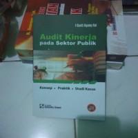 Audit Kinerja pada sektor publik - konsep, praktik, studi kasus