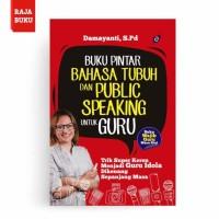 BUKU PINTAR BAHASA TUBUH DAN PUBLIC SPEAKING UNTUK GURU